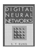 Digital Neural Networks 1st 1993 9780136123262 Front Cover