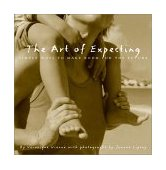 Art of Expecting Simple Ways to Make Room for the Future 2002 9780609609262 Front Cover