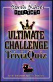 Uncle John's Presents the Ultimate Challenge Trivia Quiz 2007 9781592238262 Front Cover