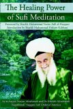 Healing Power of Sufi Meditation 2005 9781930409262 Front Cover