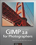 GIMP 2. 8 for Photographers Image Editing with Open Source Software cover art