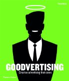Goodvertising Creative Advertising That Cares 2012 9780500516263 Front Cover