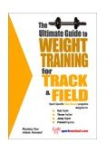 Ultimate Guide to Weight Training for Track and Field 2003 9781932549263 Front Cover