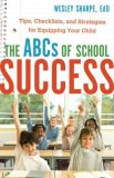 ABCs of School Success Tips, Checklists, and Strategies for Equipping Your Child 2008 9780800732264 Front Cover