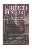 Church History An Introduction to Research, Reference Works, and Methods 1995 9780802808264 Front Cover