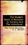Modern State in Relation to Society and the Individual; 2009 9781117631264 Front Cover