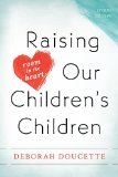 Raising Our Children's Children Room in the Heart 2nd 2014 9781589799264 Front Cover