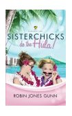 Sisterchicks Do the Hula 2003 9781590522264 Front Cover