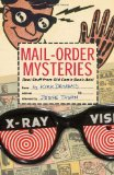 Mail-Order Mysteries Real Stuff from Old Comic Book Ads! 2011 9781608870264 Front Cover