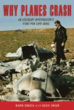 Why Planes Crash An Accident Investigator's Fight for Safe Skies 2011 9781616084264 Front Cover