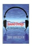 Sound Design The Expressive Power of Music, Voice and Sound Effects in Cinema 2001 9780941188265 Front Cover