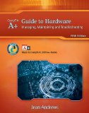 A+ Guide to Hardware Managing, Maintaining and Troubleshooting 2010 9781111128265 Front Cover