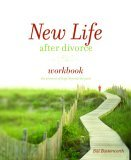 New Life after Divorce The Promise of Hope Beyond the Pain 2005 9781400071265 Front Cover
