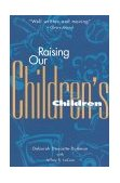 Raising Our Children's Children 1997 9781577490265 Front Cover