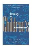Raising Our Children's Children 1st 1997 Reprint 9781577490265 Front Cover