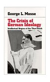 Crisis of German Ideology Intellectual Origins of the Third Reich 1998 9780865274266 Front Cover