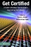 Get Certified A Guide to Wireless Communication Engineering Technologies 2010 9781439812266 Front Cover