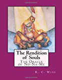Rendition of Souls The Oracle of No-Na-Me 2013 9781493610266 Front Cover