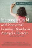 Helping a Child with Nonverbal Learning Disorder or Asperger's Disorder A Parent's Guide 2nd 2007 Revised  9781572245266 Front Cover