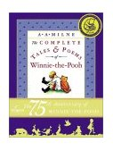 Complete Tales and Poems of Winnie-The-Pooh/WTP 75th 2001 Anniversary  9780525467267 Front Cover