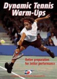 Dynamic Tennis Warm-Ups: 2004 9780736056267 Front Cover