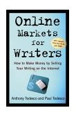 Online Markets for Writers How to Make Money by Selling Your Writing on the Internet 1st 2000 Revised  9780805062267 Front Cover