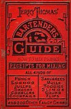 Jerry Thomas' Bartenders Guide: How to Mix Drinks 1862 Reprint A Bon Vivant's Companion 2008 9781440453267 Front Cover