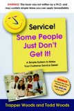 Service! Some People Just Don't Get It 2006 9781600370267 Front Cover