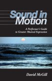 Sound in Motion A Performer's Guide to Greater Musical Expression 2009 9780253219268 Front Cover
