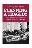 Planning a Tragedy The Americanization of the War in Vietnam 1st 1983 Reprint  9780393953268 Front Cover