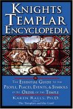Knights Templar Encyclopedia The Essential Guide to the People, Places, Events, and Symbols of the Order of the Temple cover art