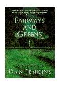 Fairways and Greens The Best Golf Writing of Dan Jenkins 1995 9780385474269 Front Cover