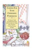 Caring for Your Cherished Possessions The Experts' Guide to Cleaning, Preserving, and Protecting Your China, Silver, Furniture, Clothing, Paintings, and More 1994 9780517882269 Front Cover