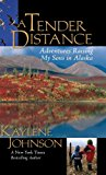 Tender Distance Adventures Raising My Sons in Alaska 2013 9780882409269 Front Cover