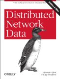 Distributed Network Data From Hardware to Data to Visualization 2013 9781449360269 Front Cover