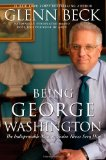 Being George Washington The Indispensable Man, as You've Never Seen Him 2011 9781451659269 Front Cover