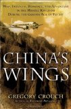 China's Wings War, Intrigue, Romance, and Adventure in the Middle Kingdom During the Golden Age of Flight 2012 9780553804270 Front Cover