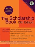 Scholarship Book, 13th Edition The Complete Guide to Private-Sector Scholarships, Fellowships, Grants, and Loans for the Undergraduate 13th 2008 9780735204270 Front Cover