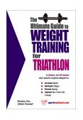 Ultimate Guide to Weight Training for Triathlon 2003 9781932549270 Front Cover