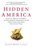 Hidden America From Coal Miners to Cowboys, an Extraordinary Exploration of the Unseen People Who Make This Country Work 1st 2013 9780425267271 Front Cover