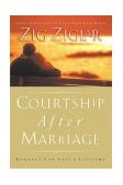 Courtship after Marriage Romance Can Last a Lifetime 2004 9780785260271 Front Cover