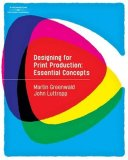 Designing for Print Production Essential Concepts 1st 2008 9781418042271 Front Cover