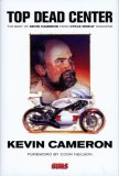 Top Dead Center The Best of Kevin Cameron from Cycle World Magazine 2007 9780760327272 Front Cover