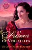 Prisoner of Versailles 2009 9781595546272 Front Cover