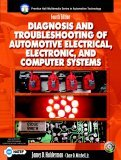 Diagnosis and Troubleshooting of Automotive Electrical, Electronic, and Computer Systems 4th 2005 Revised 9780131133273 Front Cover