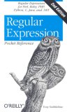 Regular Expression Pocket Reference Regular Expressions for Perl, Ruby, PHP, Python, C, Java and . NET 2nd 2007 Revised  9780596514273 Front Cover