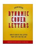 Dynamic Cover Letters How to Write the Letter That Gets You the Job 2nd 2001 Revised 9781580082273 Front Cover