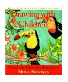Drawing with Children A Creative Method for Adult Beginners, Too 2nd 1996 Revised 9780874778274 Front Cover