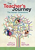 Teacher's Journey The Human Dimensions 2012 9781452218274 Front Cover