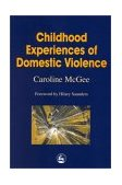 Childhood Experiences of Domestic Violence 1st 2000 9781853028274 Front Cover